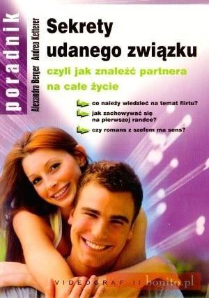 Okładka książki Sekrety udanego związku czyli jak znaleźć partnera na całe życie