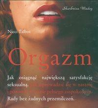 Okładka książki Orgazm. Jak osiągnąć największą satysfakcję seksualną
