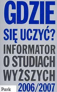 Okładka książki Gdzie się uczyć Informator o szkołach wyższych w Polsce 2006/2007