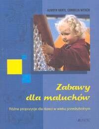 Okładka książki Zabawy dla maluchów. Różne propozycje dla dzieci w wieku prz