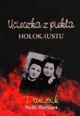 Okładka książki Ucieczka z piekła Holokaustu