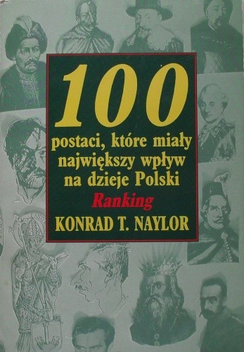 Okładka książki 100 postaci, które miały największy wpływ na dzieje Polski.