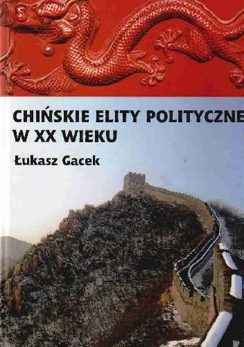 Okładka książki Chińskie elity polityczne w XX wieku