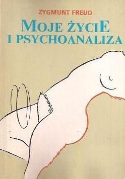 Okładka książki Moje życie i psychoanaliza