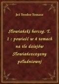Okładka książki Słowiański hercog. Powieść w IV tomach na tle dziejów Słowiańszczyzny południowej t. I