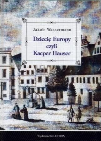 Okładka książki Dziecię Europy czyli Kacper Hauser
