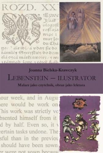 Okładka książki Lebenstein – ilustrator. Malarz jako czytelnik, obraz jako lektura