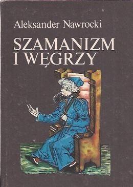 Okładka książki Szamanizm i Węgrzy