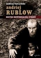 Andriej Rublow. Mistrz niewidzialnej strony