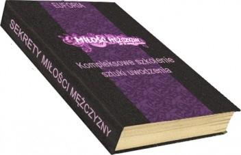 Okładka książki Miłość mężczyzny. Kompleksowe szkolenie sztuki uwodzenia