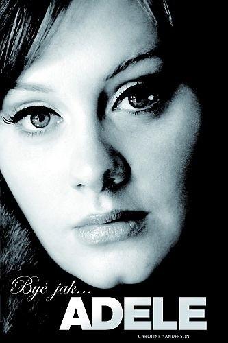 Okładka książki Być jak... Adele