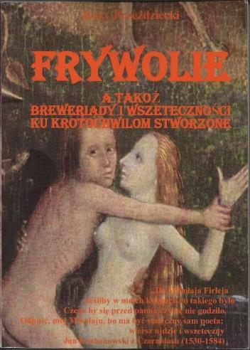 Okładka książki Frywolie, a takoż breweriady i wszeteczności ku krotochwilom stworzone