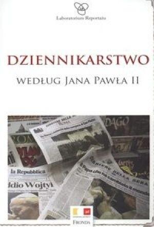 Okładka książki Dziennikarstwo według Jana Pawła II