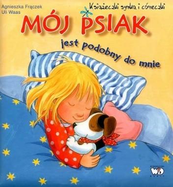 Okładka książki Mój psiak jest podobny do mnie