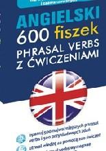 Okładka książki Angielski: 600 fiszek phrasal verbs z ćwiczeniami dla średnio zaawansowanych i zaawansowanych.