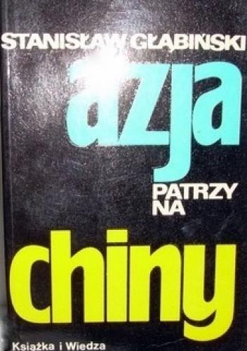 Okładka książki Azja patrzy na Chiny