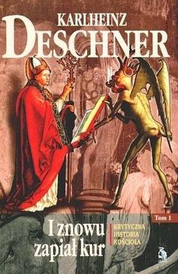 Okładka książki I znowu zapiał kur. Krytyczna historia Kościoła. Tom I