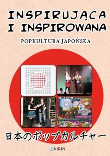 Okładka książki Inspirująca i inspirowana. Popkultura japońska