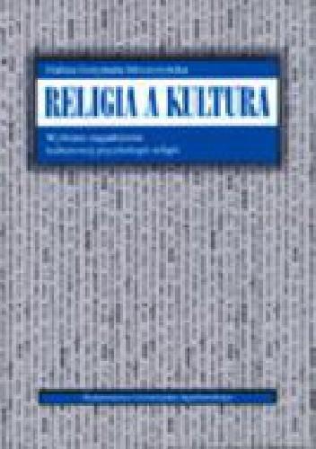 Okładka książki Religia a kultura : wybrane zagadnienia z kulturowej psychologii religii