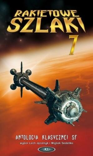 Okładka książki Rakietowe Szlaki tom 7: Antologia klasycznej SF