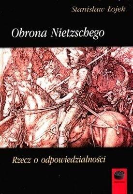 Okładka książki Obrona Nietzschego. Rzecz o odpowiedzialności