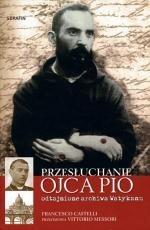 Okładka książki Przesłuchanie Ojca Pio. Odtajnione archiwa Watykanu