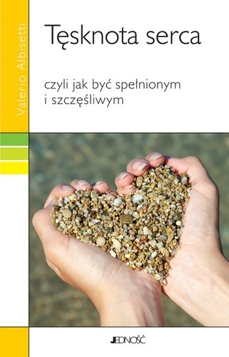 Okładka książki Tęsknota serca czyli Jak być spełnionym i szczęśliwym