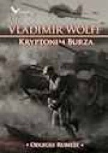 Odległe Rubieże. Kryptonim Burza - Vladimir Wolff