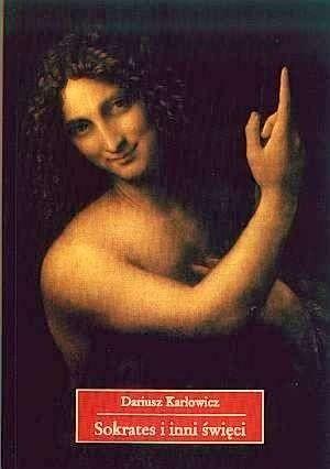 Okładka książki Sokrates i inni święci. O postawie starożytnych chrześcijan wobec rozumu i filozofii