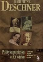 Polityka papieska w XX wieku. Tom I