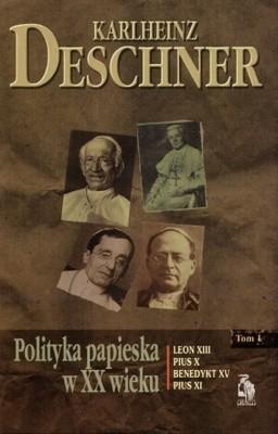 Okładka książki Polityka papieska w XX wieku. Tom I