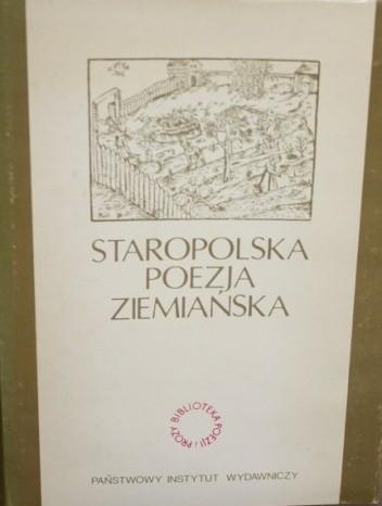 Okładka książki Staropolska poezja ziemiańska