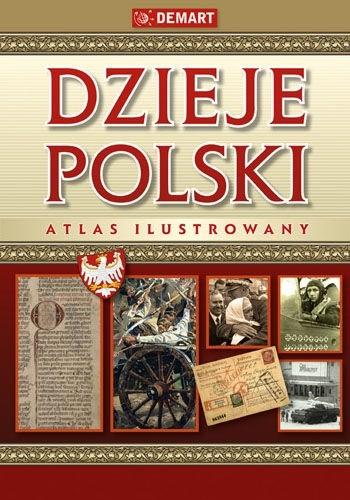 Okładka książki Dzieje Polski. Atlas Ilustrowany