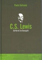 C.S. Lewis. Od Narnii do Ewangelii