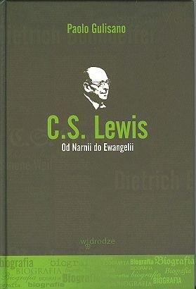Okładka książki C.S. Lewis. Od Narnii do Ewangelii