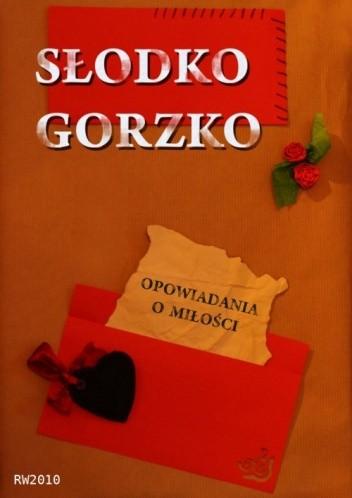 Okładka książki Słodko gorzko. Opowiadania o miłości