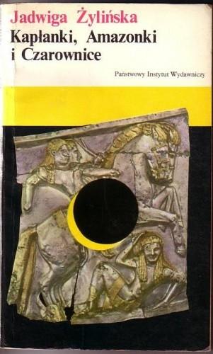 Okładka książki Kapłanki, Amazonki i Czarownice