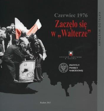 """Okładka książki Czerwiec 1976 Zaczęło się w """"Walterze"""""""