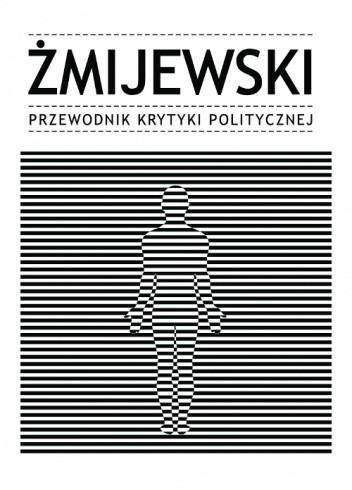 Okładka książki Żmijewski. Przewodnik Krytyki Politycznej