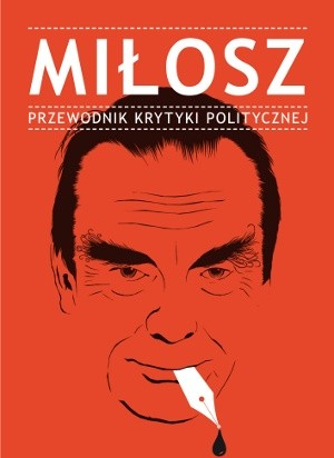 Okładka książki Miłosz. Przewodnik Krytyki Politycznej
