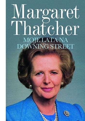 Moje lata na Downing Street - Margaret Thatcher