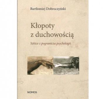 Okładka książki Kłopoty z duchowością. Szkice z pogranicza psychologii