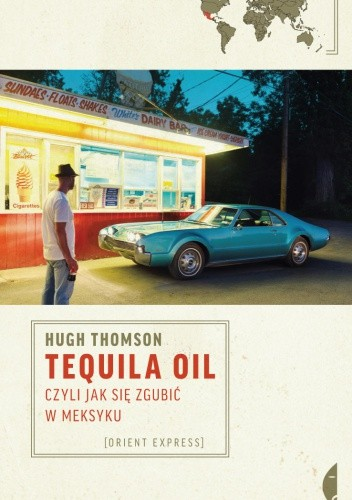 Okładka książki Tequila Oil, czyli jak się zgubić w Meksyku