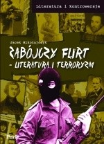Okładka książki Zabójczy flirt. Literatura i terroryzm