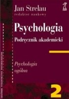 PSYCHOLOGIA. PODRĘCZNIK AKADEMICKI, Tom 2: Psychologia ogólna