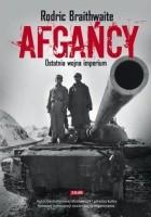 Afgańcy. Ostatnia wojna imperium