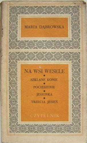 Okładka książki Na wsi wesele. Szklane konie. Pocieszenie. Jesionka. Trzecia jesień