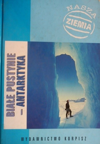 Okładka książki Białe pustynie - Antarktyka