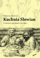 Kuchnia Słowian. O żywności, potrawach i nie tylko…