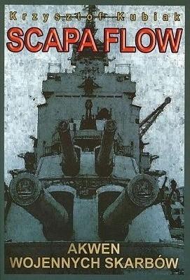 Okładka książki Scapa Flow - Akwen wojennych skarbów